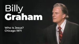 Billy Graham - Who Is Jesus?