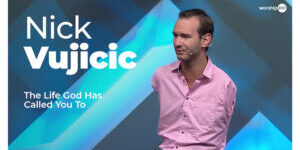 Nick-Vujicic-The-Life-God-Has-Called-You-To